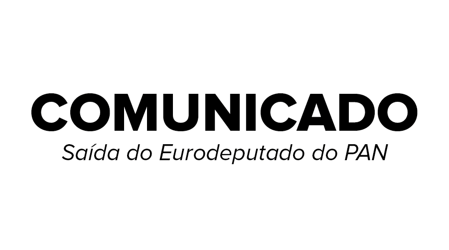 Comunicado - Saída do Eurodeputado do PAN